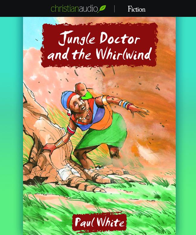 Jungle Doctor and the Whirlwind (Jungle Doctor Series, Book #1)
