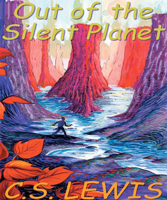 Out of the Silent Planet (The Space Trilogy, Book #1)