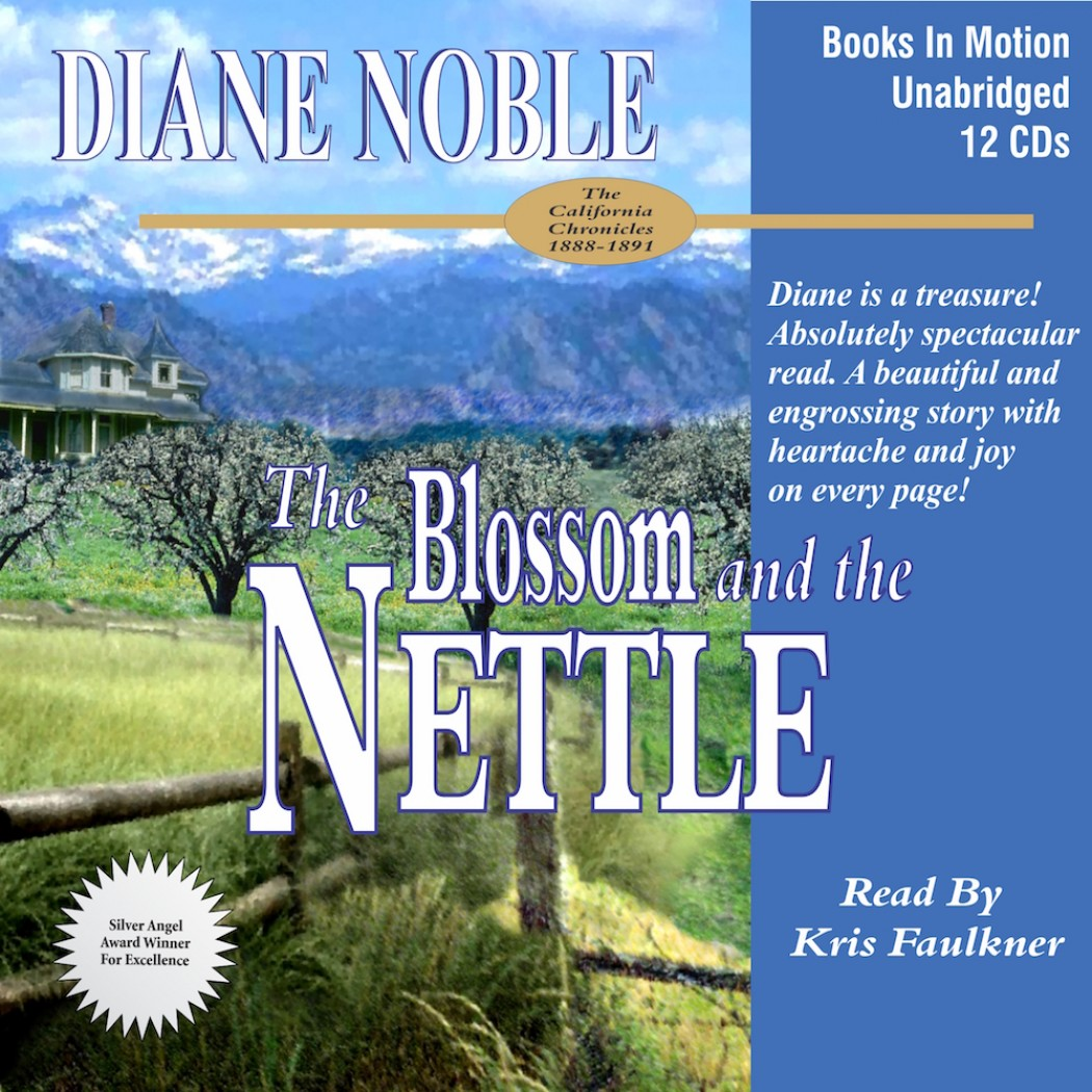 The Blossom and the Nettle (California Chronicles Series, Book #2)