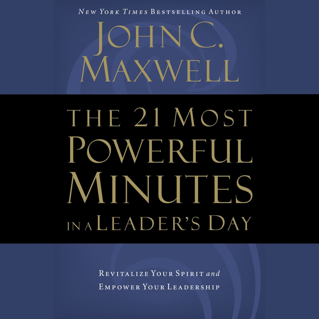 The 21 Most Powerful Minutes in a Leader's Day