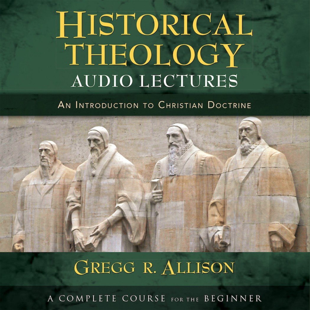 Historical Theology (Audio Lectures)
