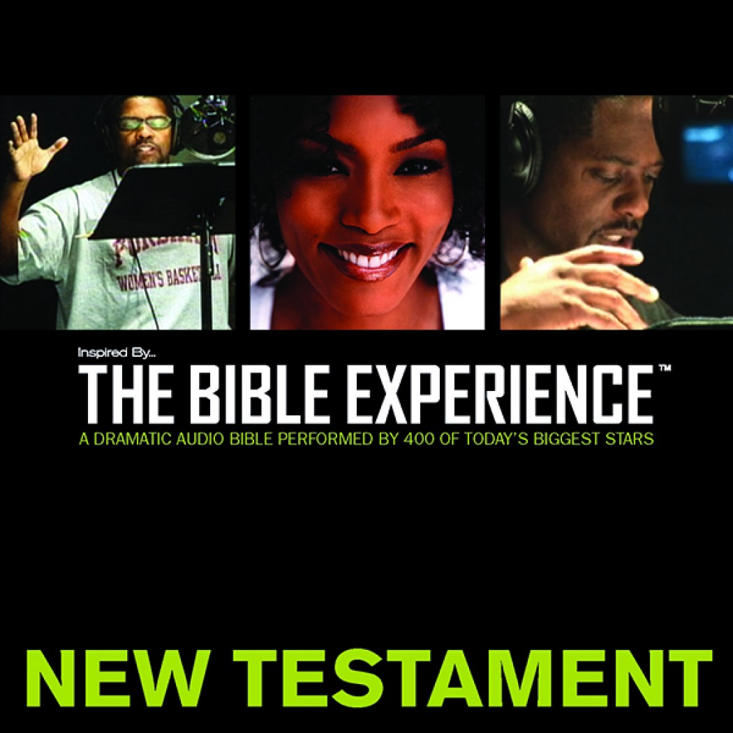 The Bible Experience - New Testament