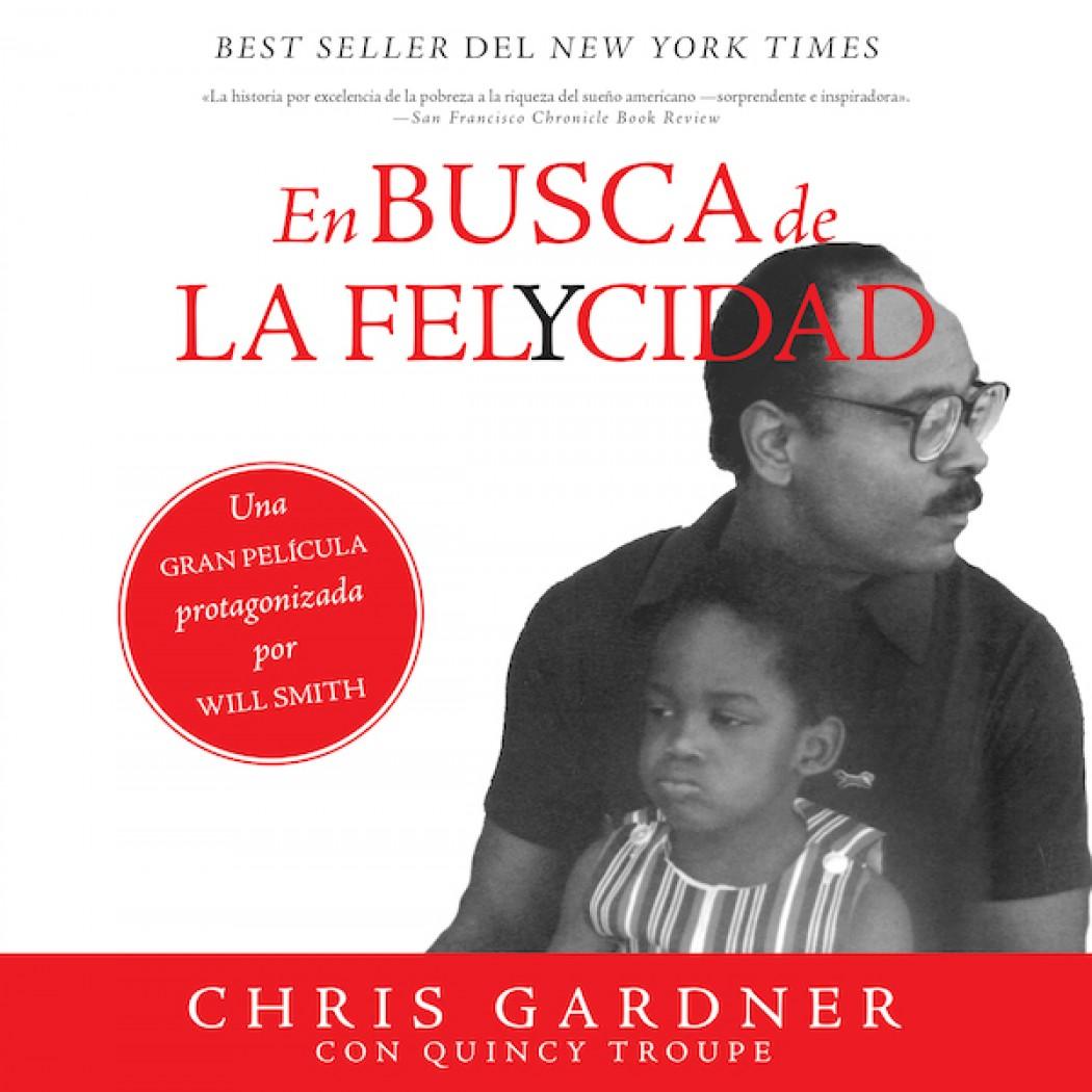 En Busca De La Felycidad By Chris Gardner Christian Audiobooks Try Us Free