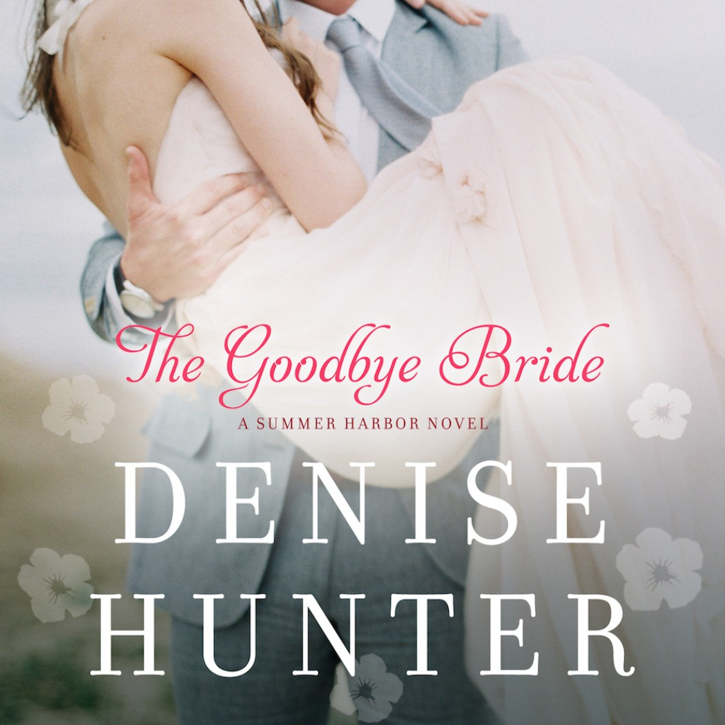 The Goodbye Bride (A Summer Harbor Novel, Book #2)