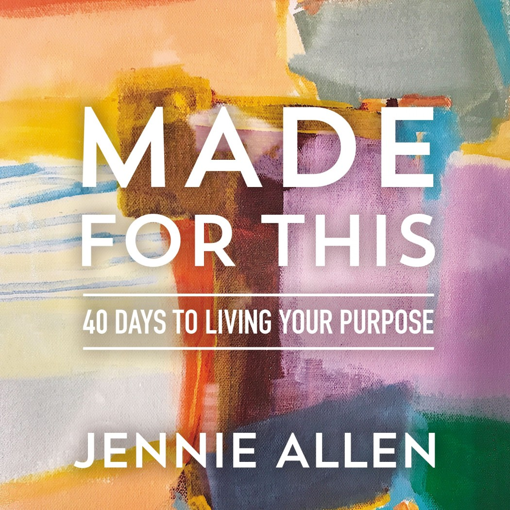 Made for This: 40 Days to Living Your Purpose