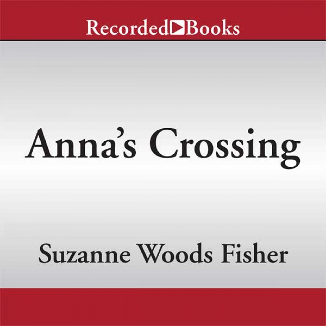 Anna's Crossing (An Amish Beginnings Novel)