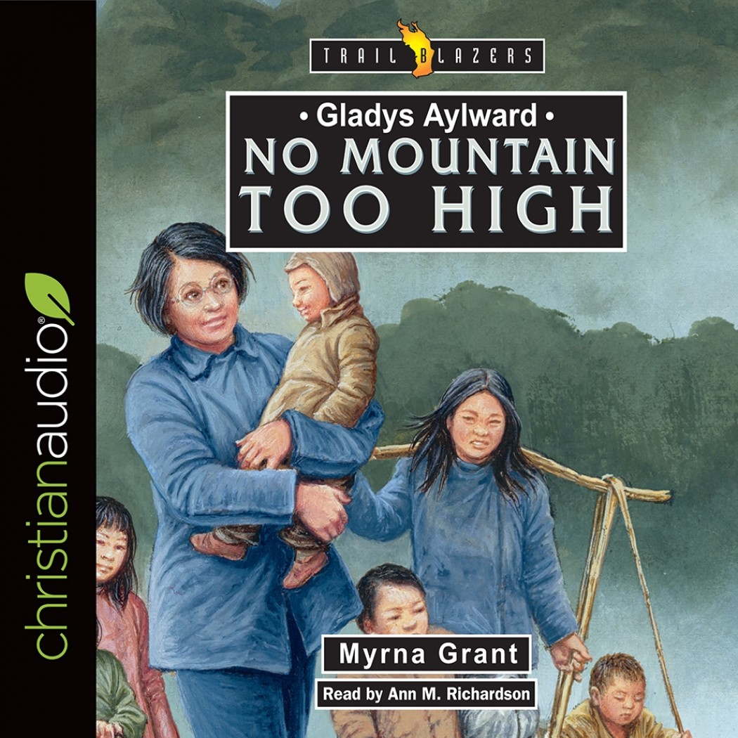 Gladys Aylward: No Mountain Too High (Trailblazers Series)