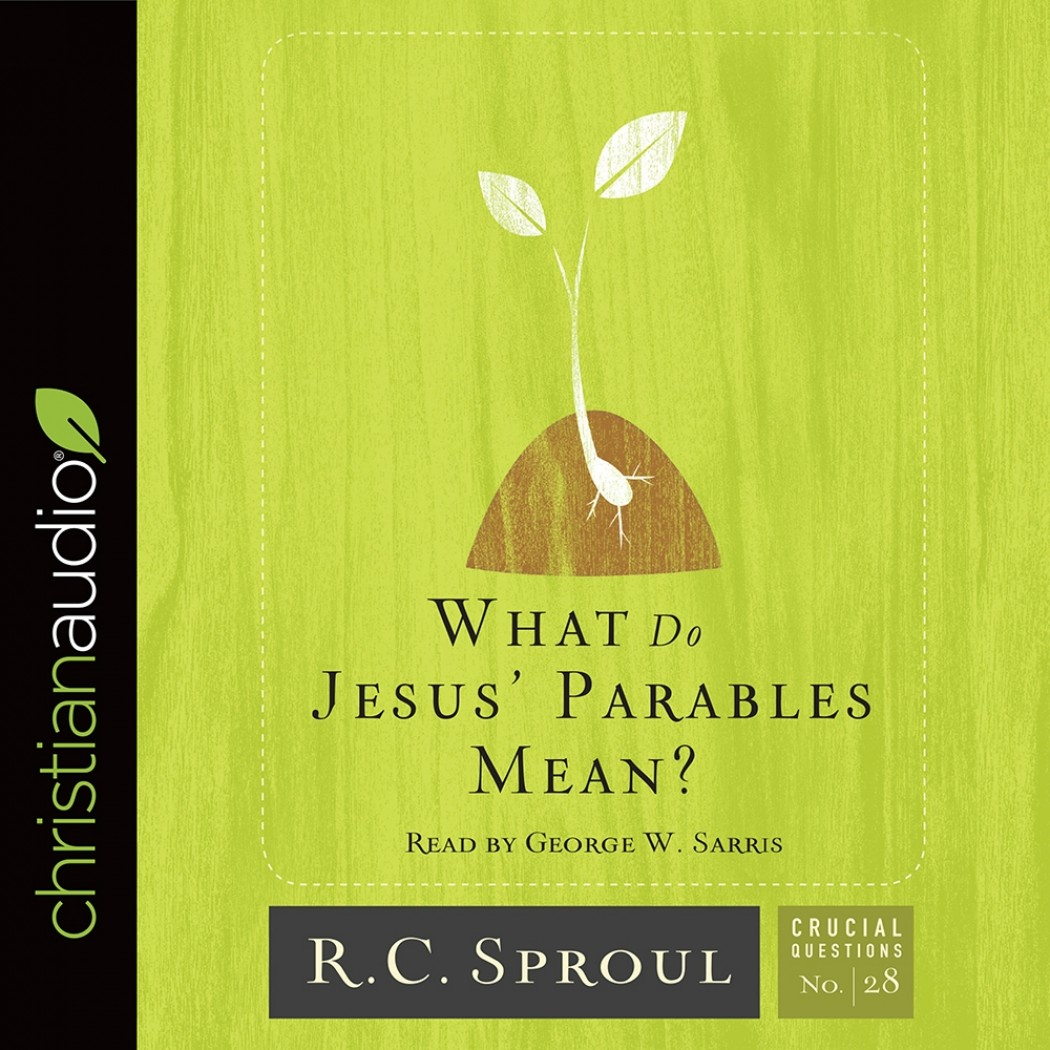 What Do Jesus' Parables Mean? (Crucial Questions Series, #28)