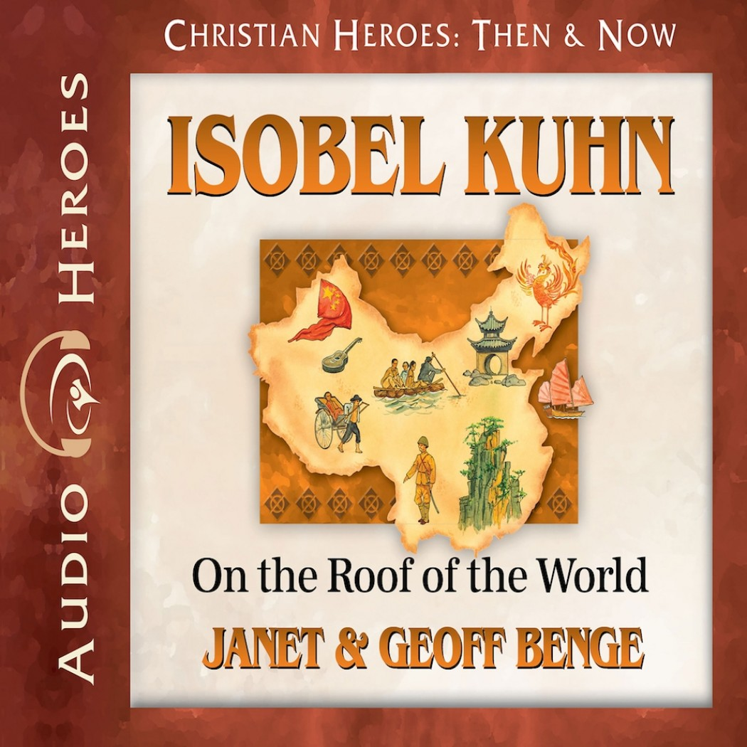 Isobel Kuhn (Christian Heroes: Then & Now Series)