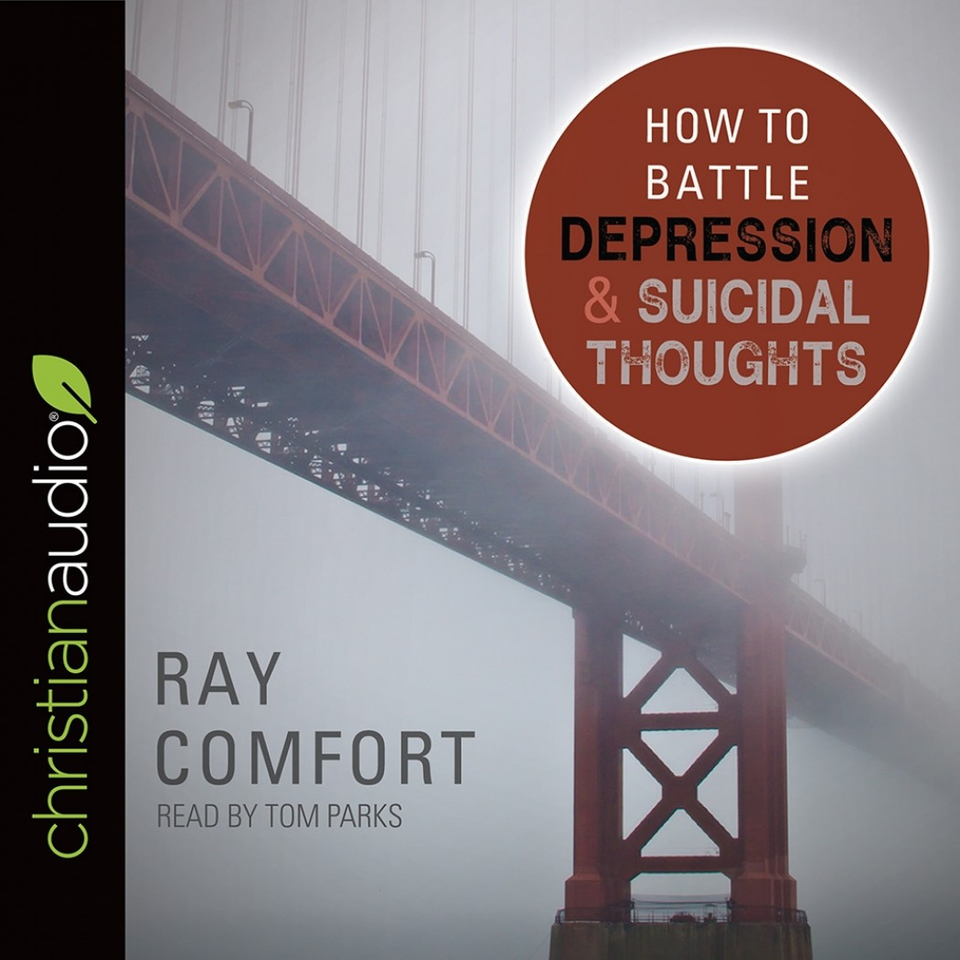How to Battle Depression and Suicidal Thoughts