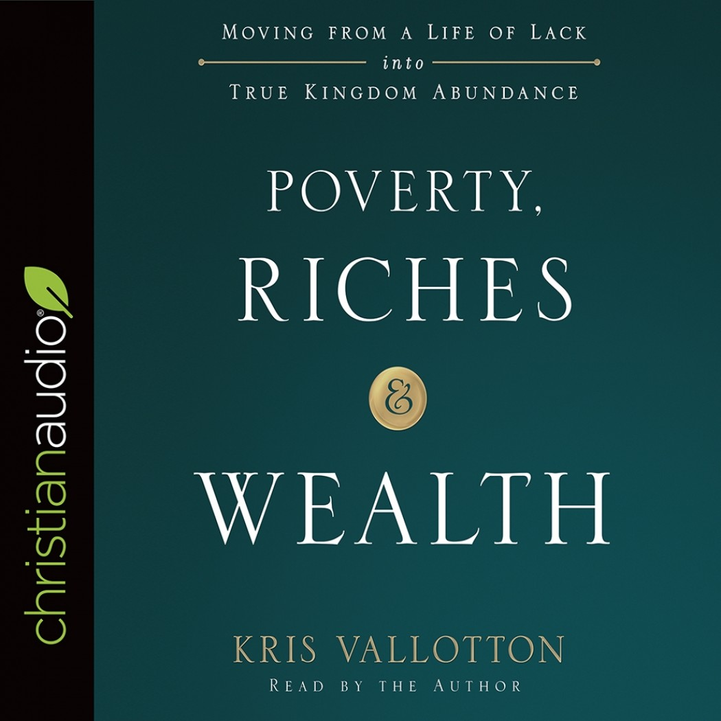 Poverty, Riches, and Wealth