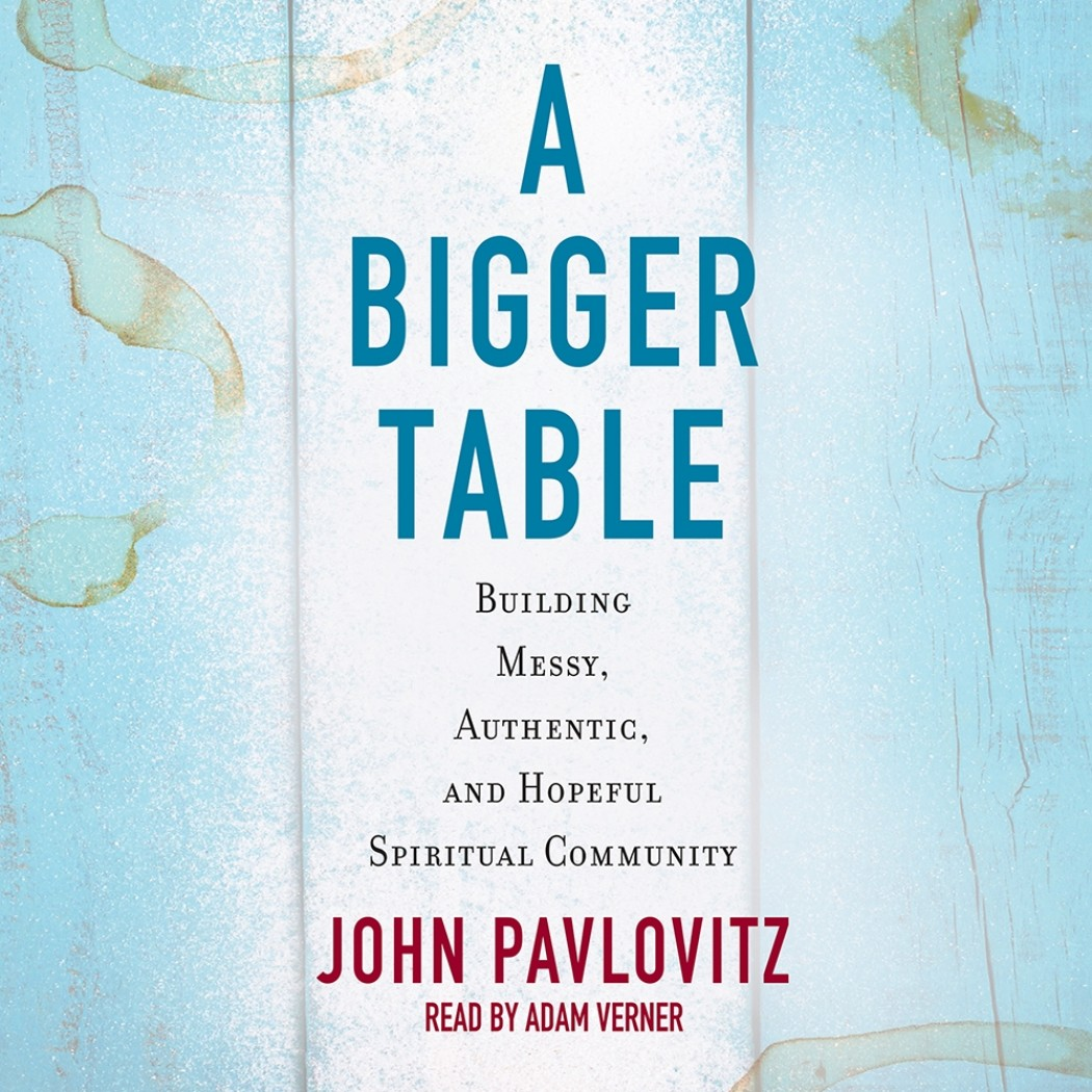 A Bigger Table