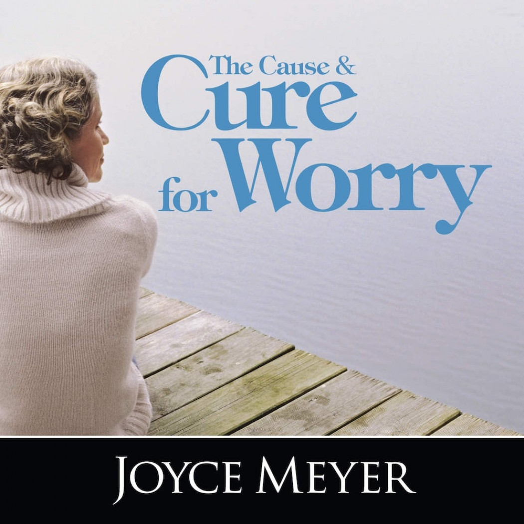 The Cause and Cure for Worry