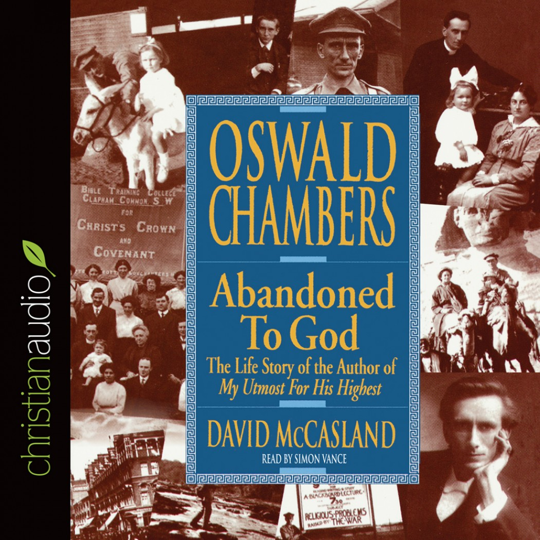 Oswald Chambers: Abandoned to God