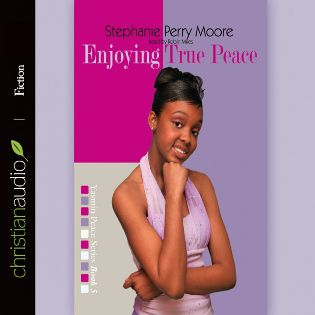 Enjoying True Peace (Yasmin Peace Series, Volume #5)