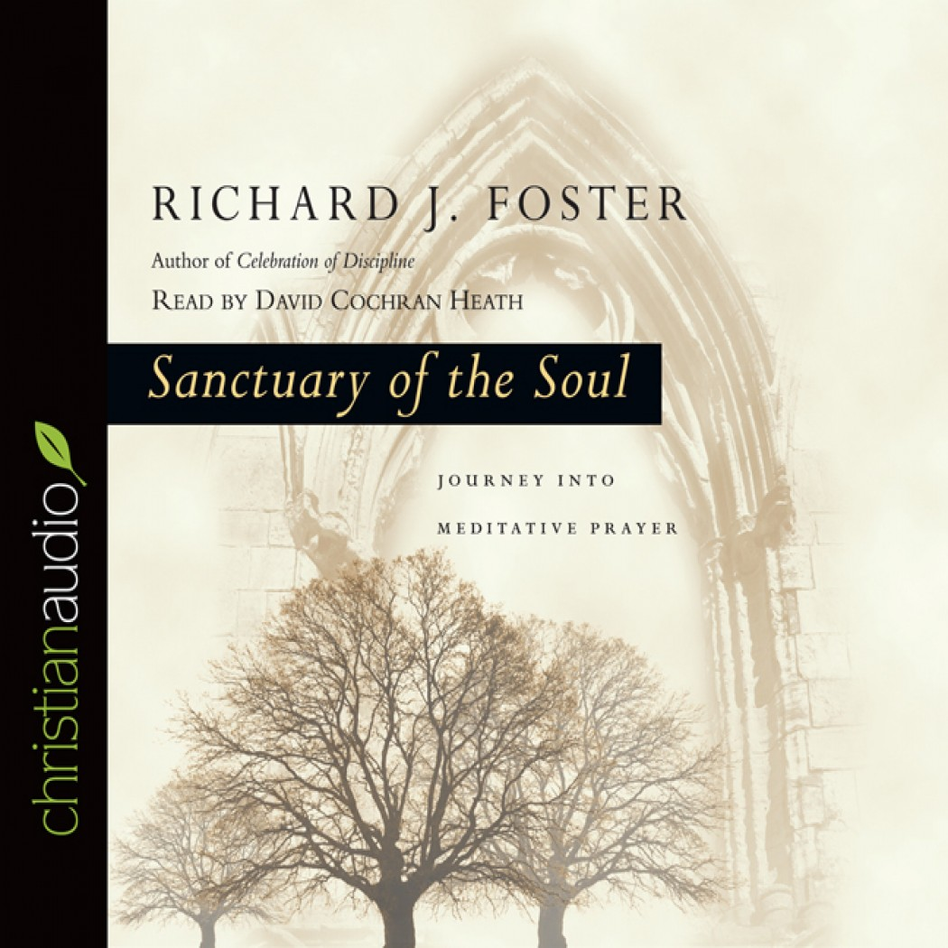 Sanctuary Of The Soul By Richard J Foster Audiobook Download