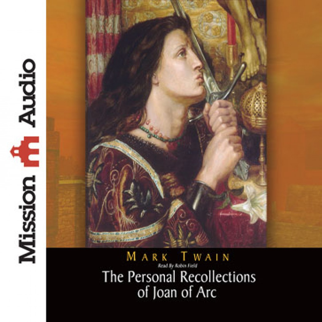 The Personal Recollections of Joan of Arc