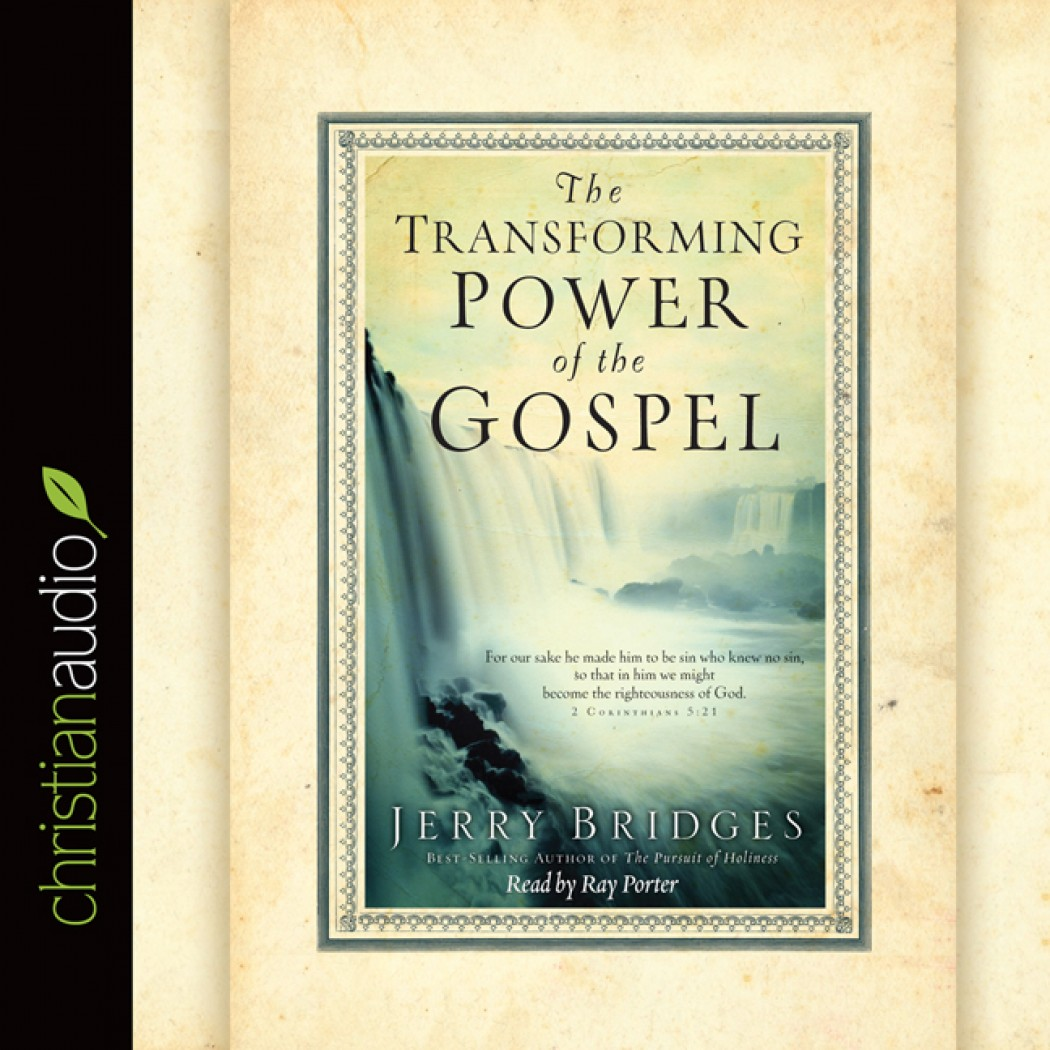 The transforming power of the gospel by jerry bridges audiobook the transforming power of the gospel fandeluxe Images