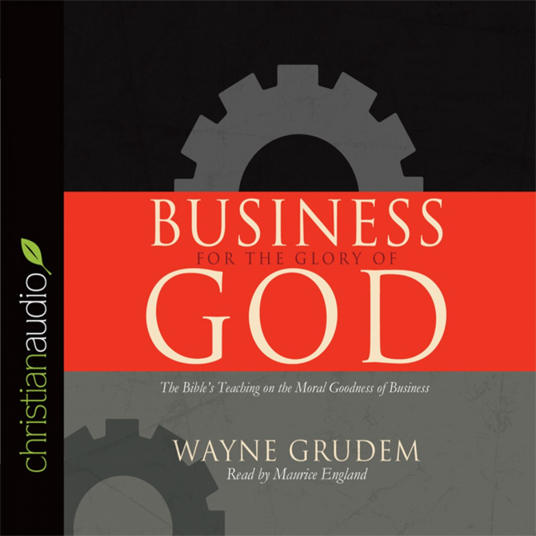 business for the glory of god Can business activity in itself be morally good and pleasing to god sometimes business can seem so shady-manipulating the bottomline, deceiving the consumer, or.