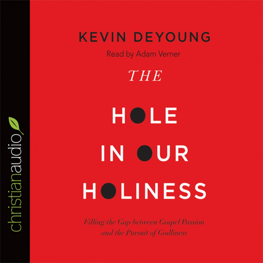 The hole in our holiness by kevin deyoung audiobook download the hole in our holiness fandeluxe Images