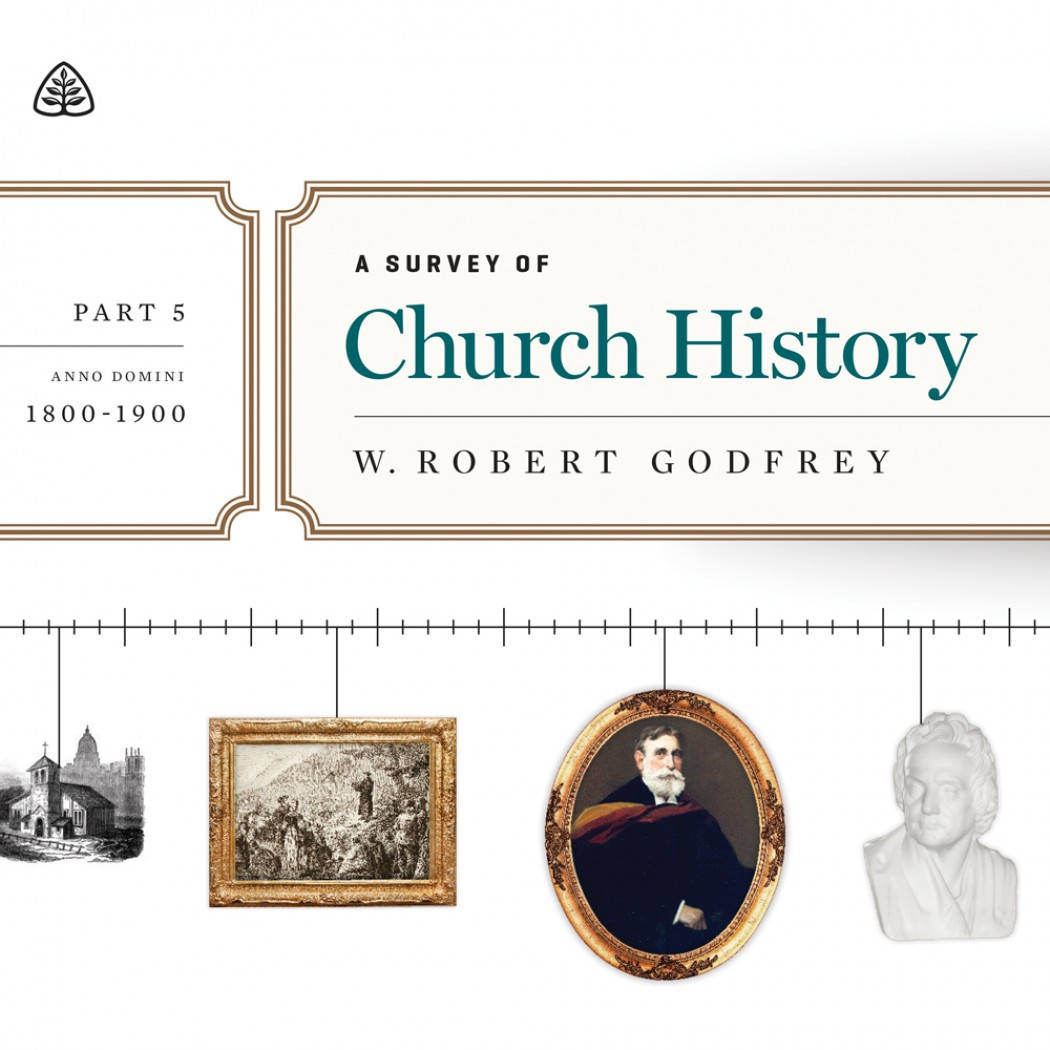 A Survey of Church History, Part 5