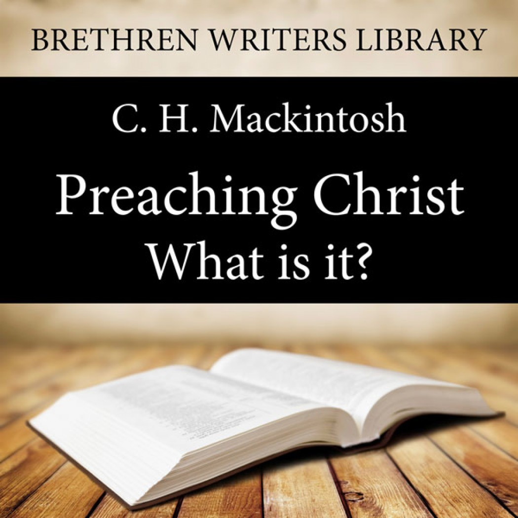 Preaching Christ - What is it?