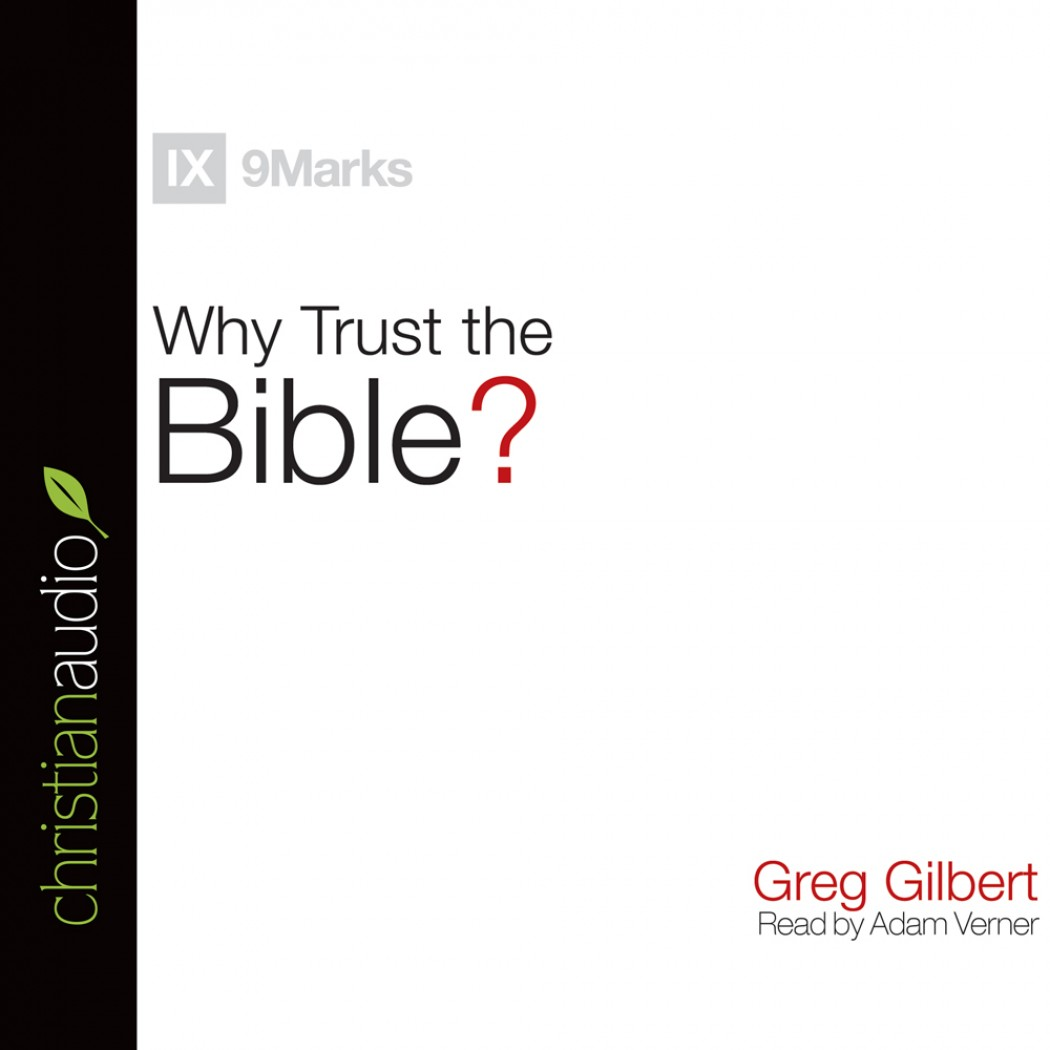 Why Trust the Bible? (Series: 9 Marks)