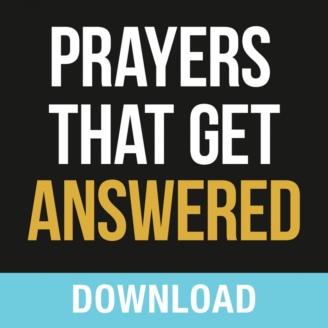 Prayers That Get Answered Teaching Series