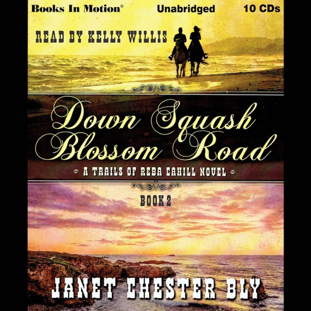 Down Squash Blossom Road (A Trails of Reba Cahill Series, Book #2)