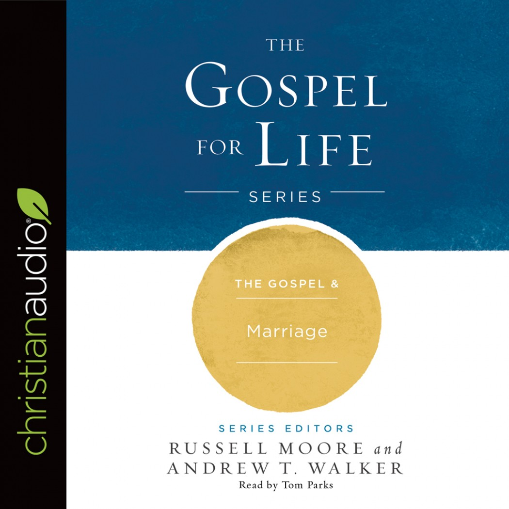 The Gospel & Marriage (Gospel for Life Series, Book #5)