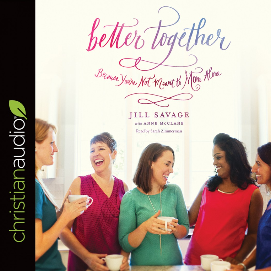 Better Together. Because You're Not Meant to Mom Alone