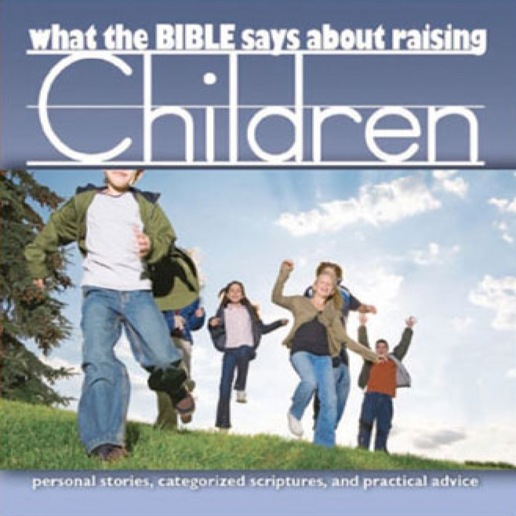 What the Bible says about Raising Children