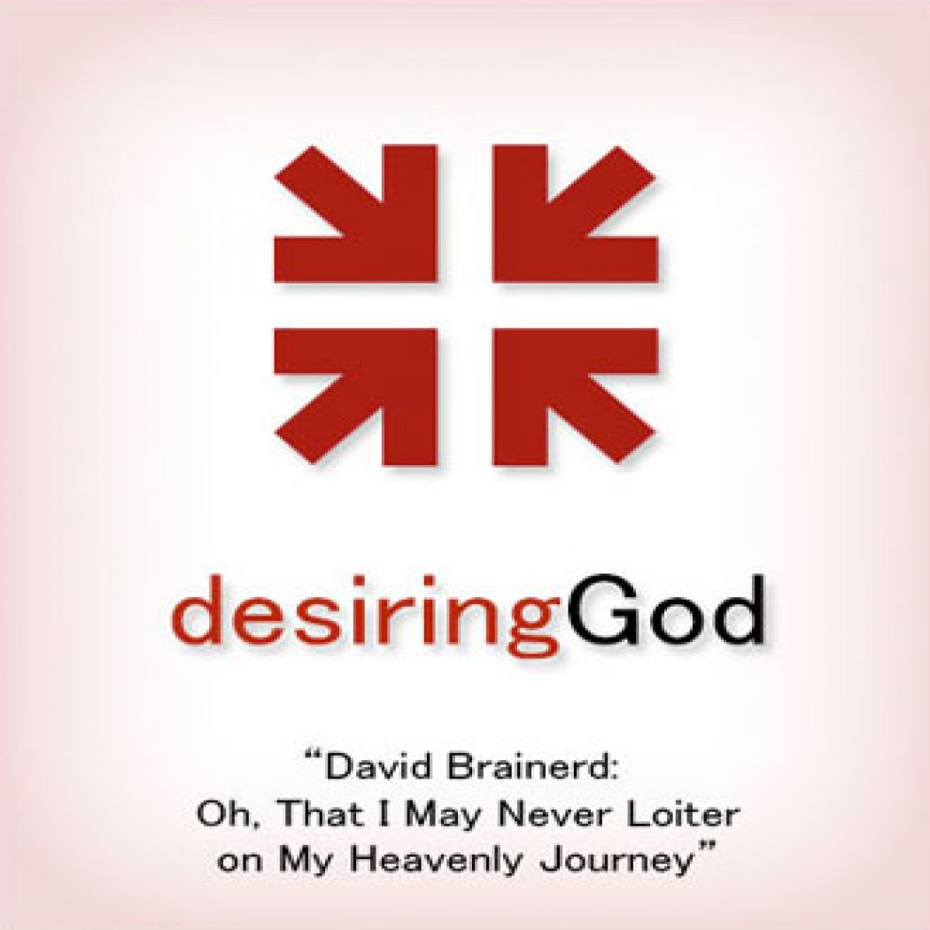 David Brainerd: DG Sermon