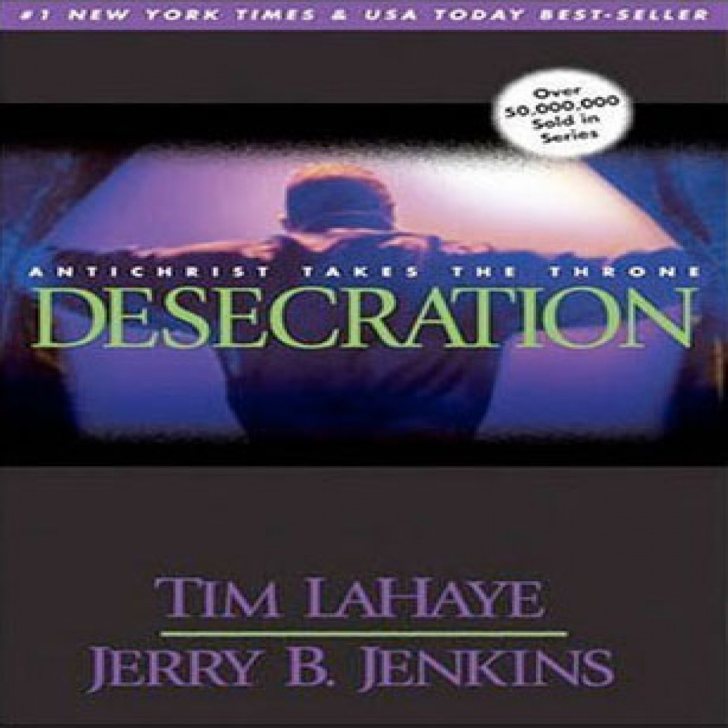 Desecration (Left Behind Series, Book #9)