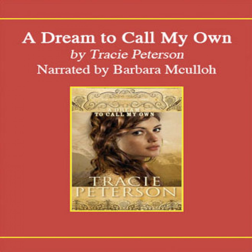 A Dream to Call My Own 3 by Tracie Peterson (2009, Paperback)