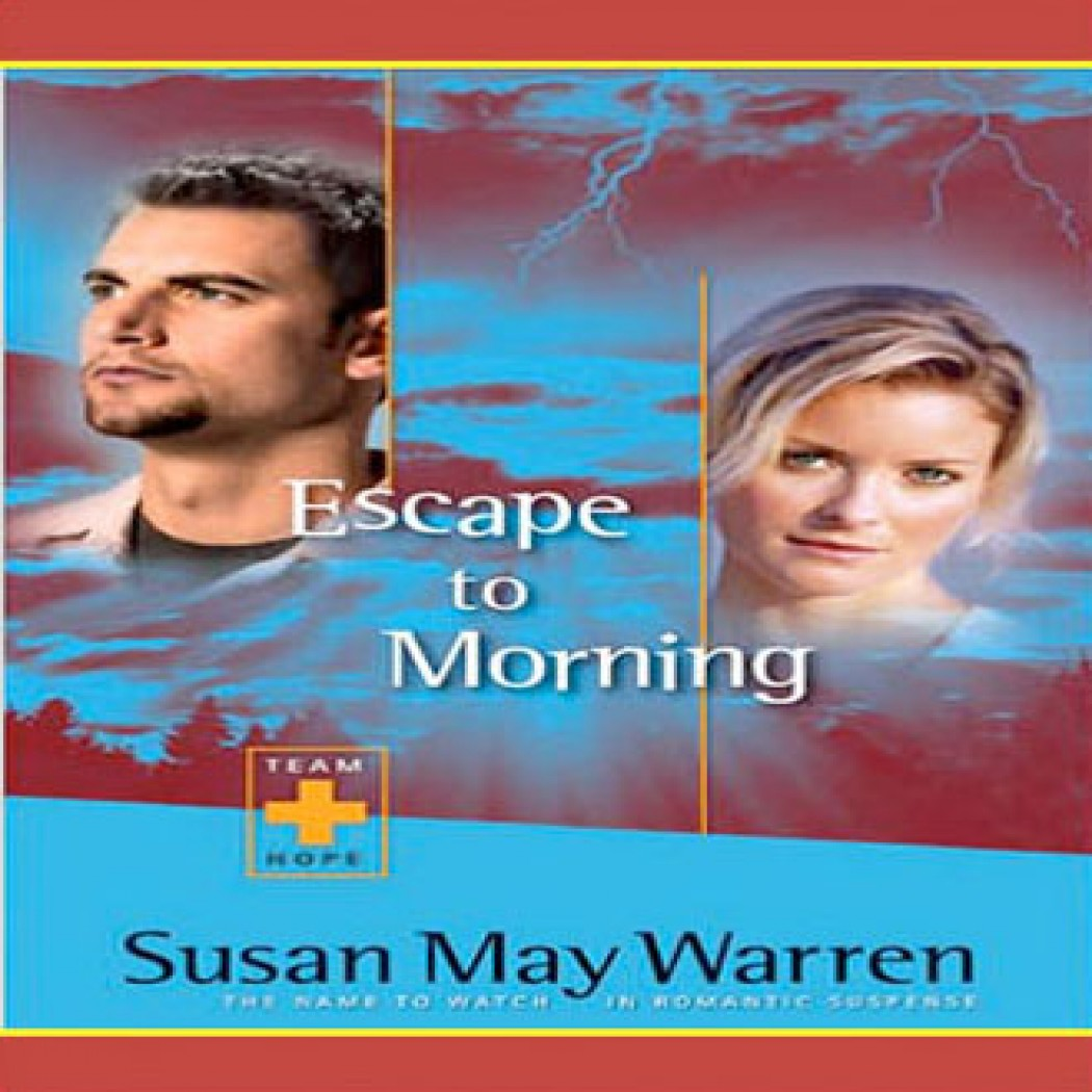 Escape to Morning (Team Hope Series, Book #2)