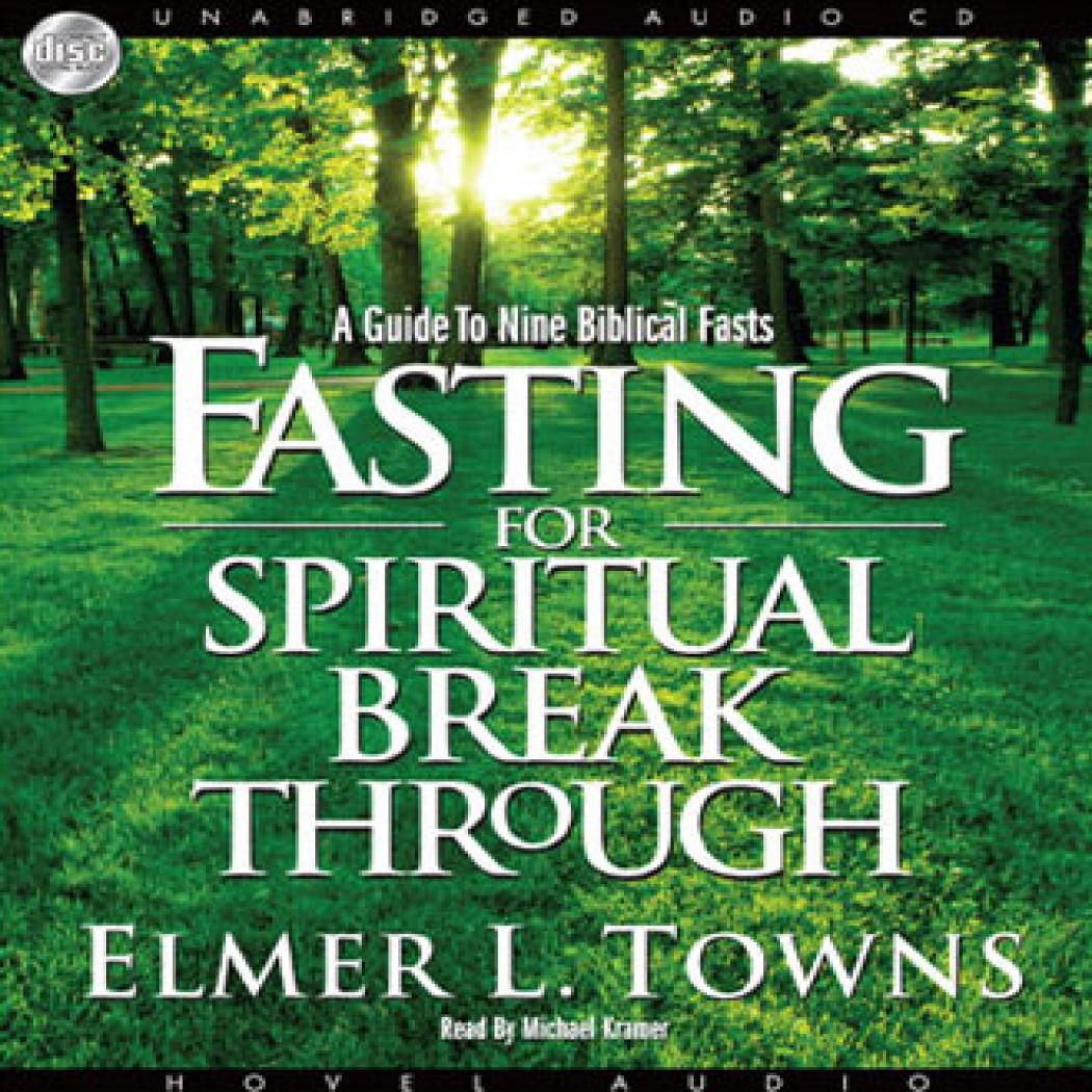 fasting for spiritual breakthrough by elmer l towns audiobook