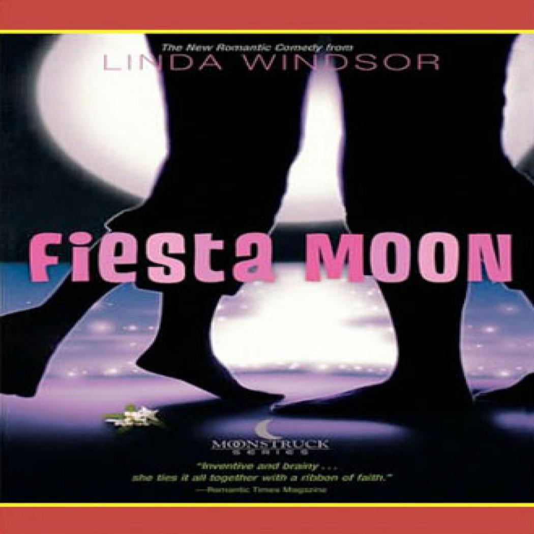 Fiesta Moon (Moonstruck Series, Book #2)