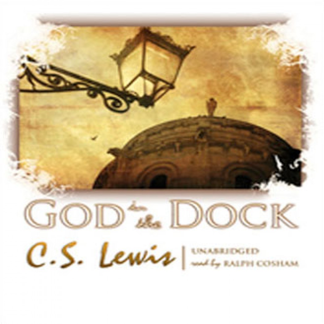 god in the dock by c s lewis audiobook christian  god in the dock
