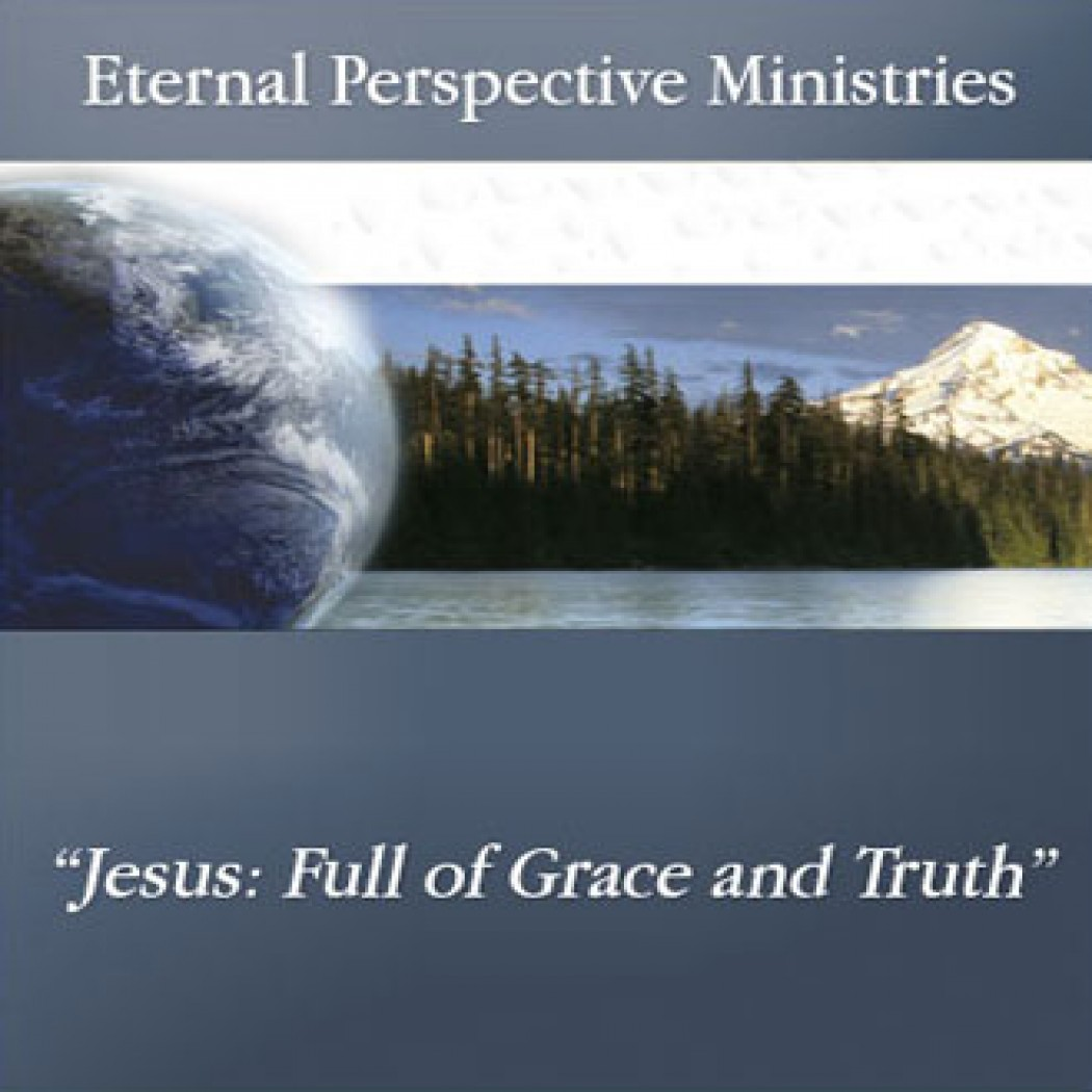 Jesus: Full of Grace and Truth
