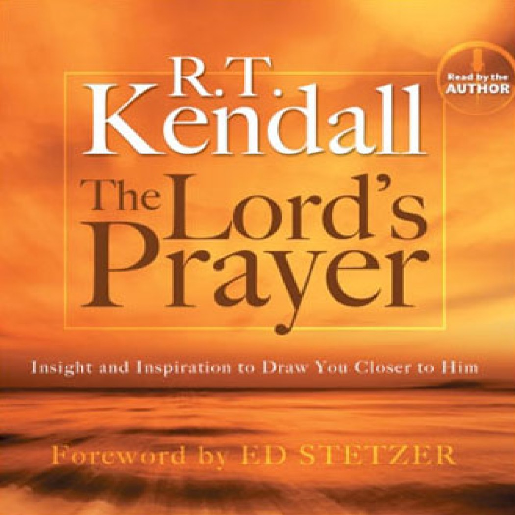 the lord u0027s prayer by r t kendall audiobook download christian