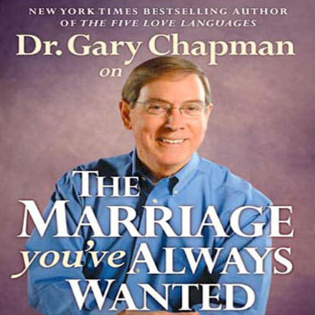 Love Each Other When Two Souls: The Marriage You've Always Wanted By Gary Chapman
