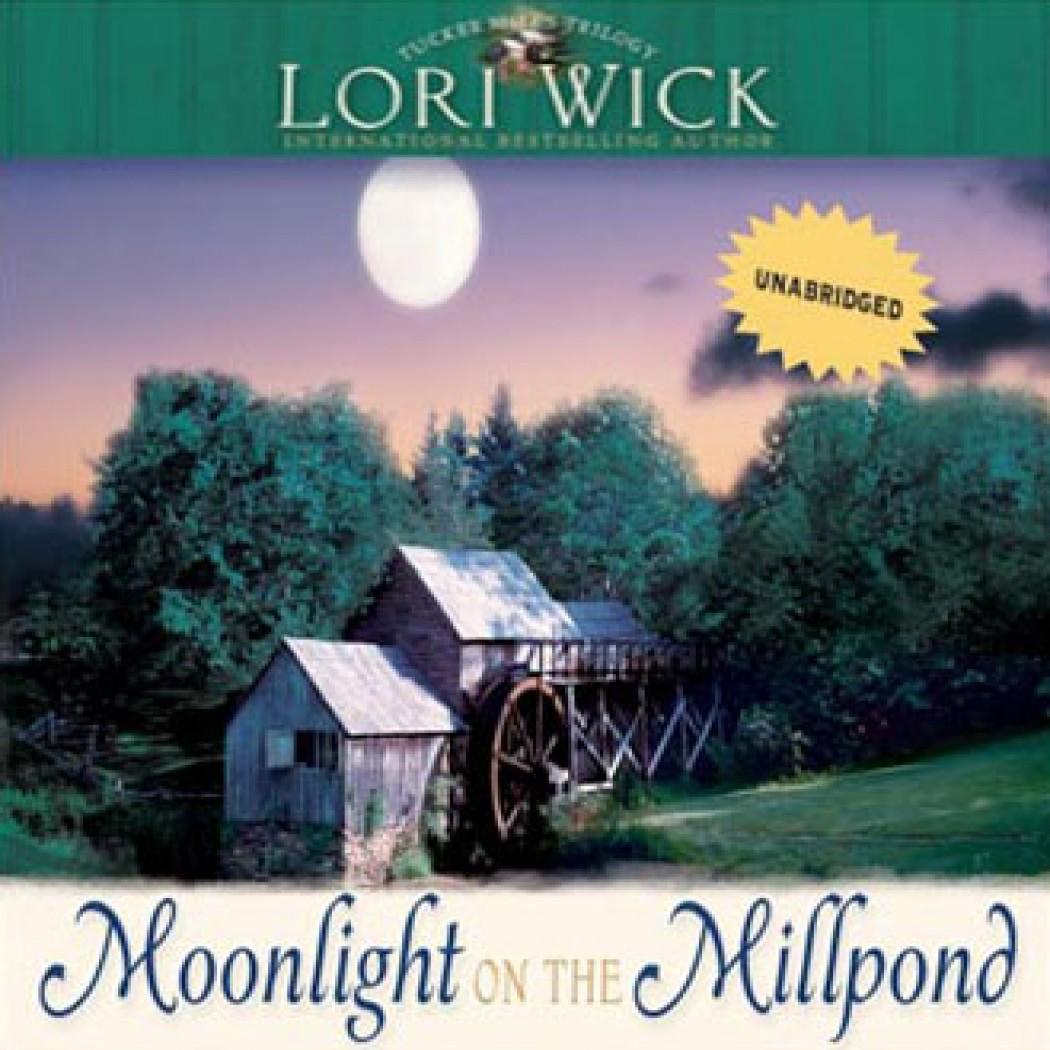 Moonlight on the Millpond (Tucker Mills Trilogy, Book #1)