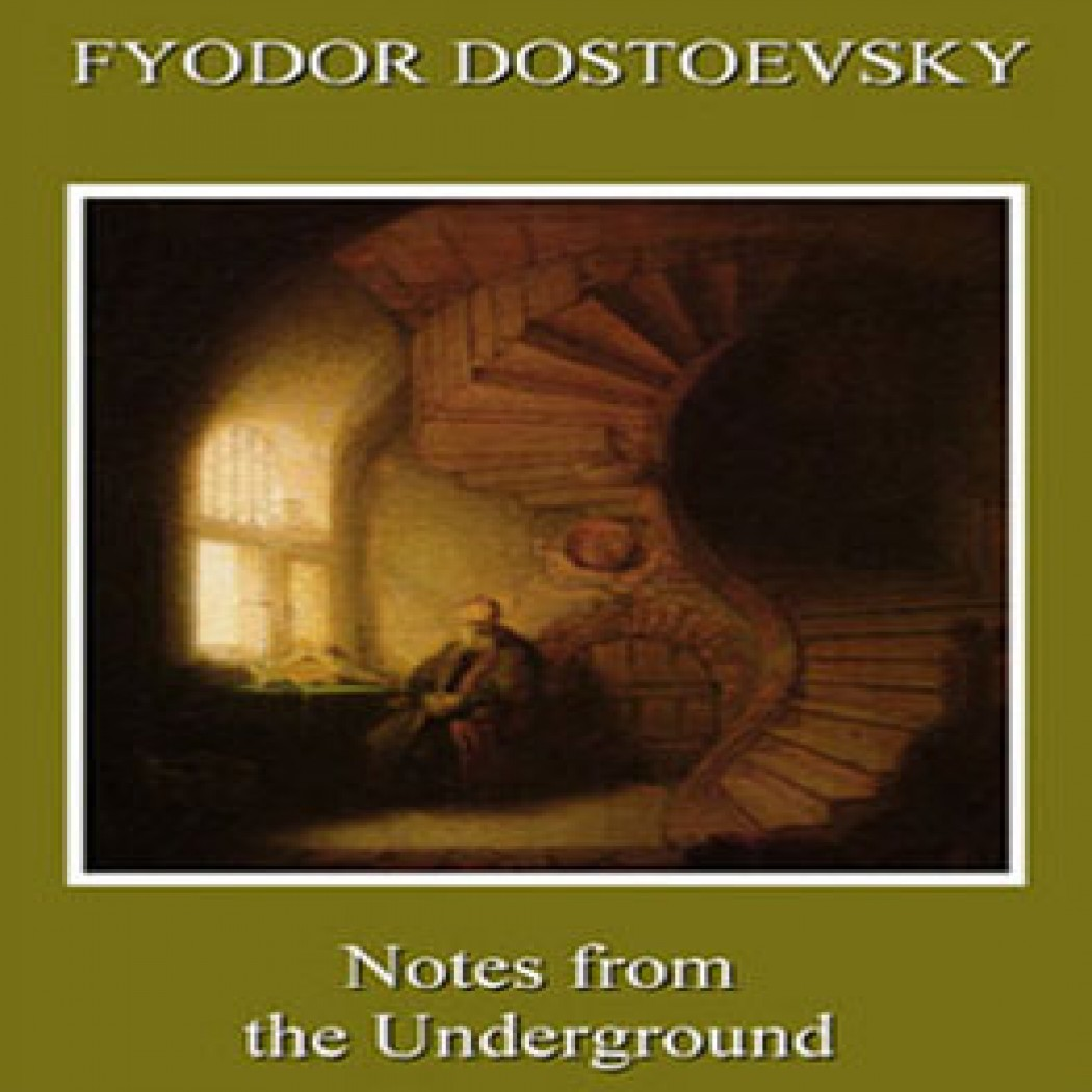 dostoyevskys the underground man essay Free essays from 2551 to 2600 essay topics, college essays, argumentative essays notes from the underground fyodor dostoyevskys stories are stories of a sort.