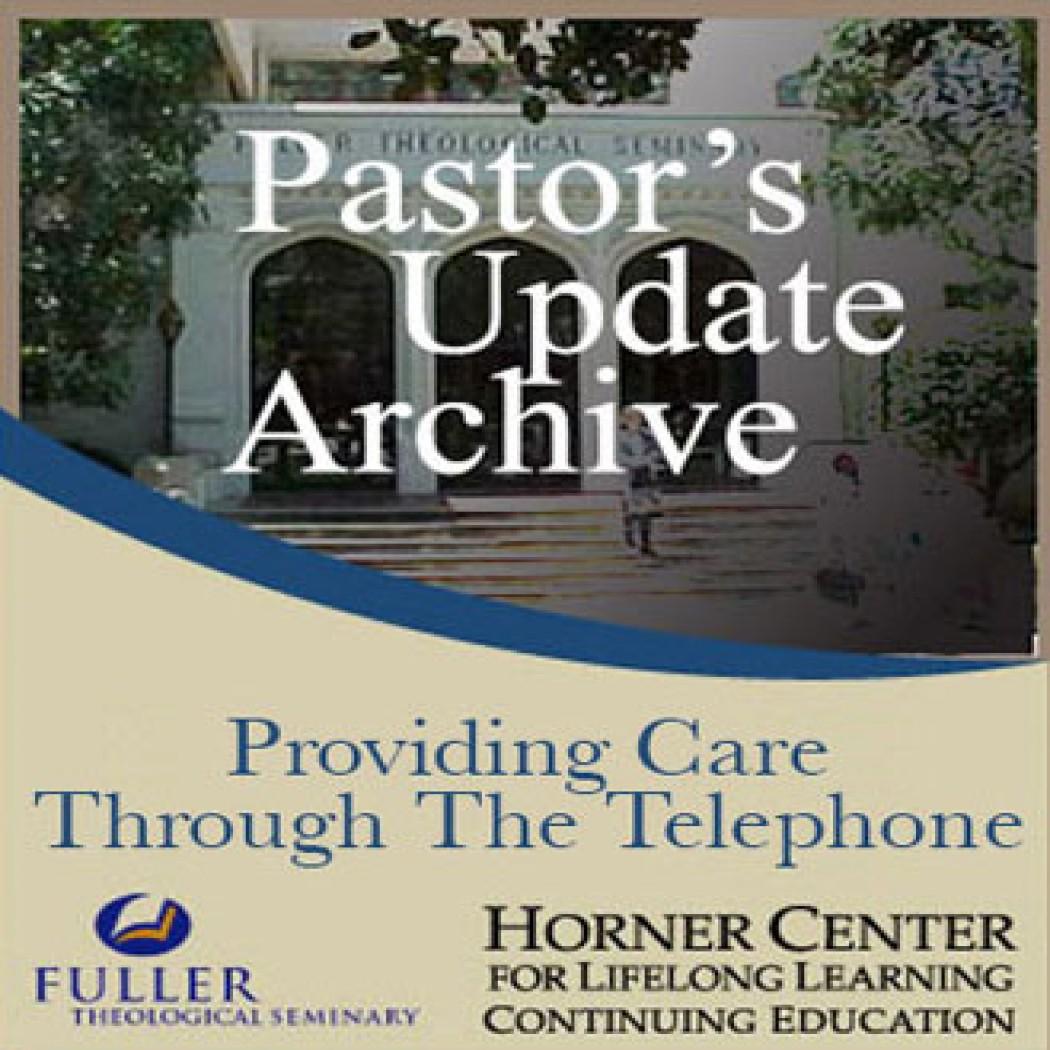Pastor's Update: 3059 - Providing Care through the Telephone