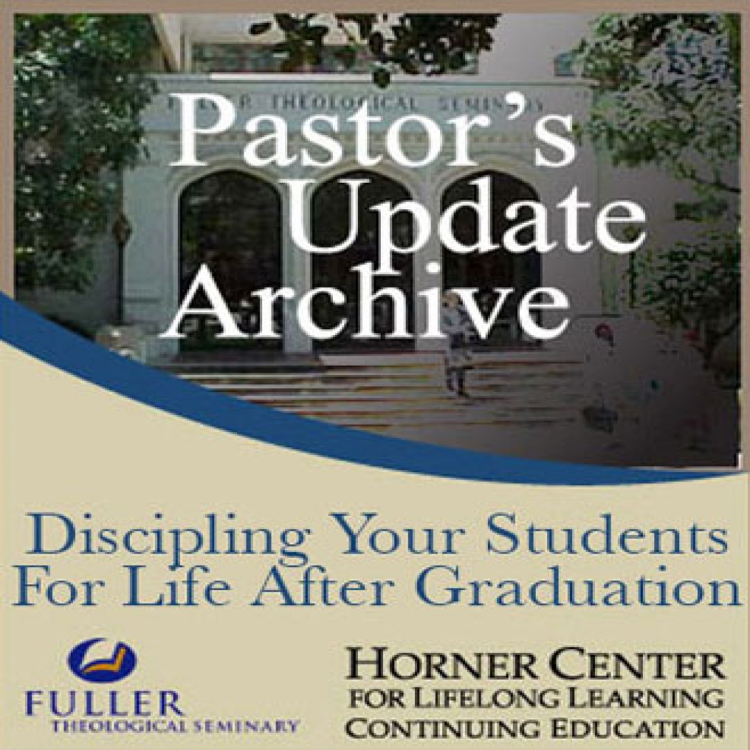 Pastor's Update: 3546 - Discipling Your Students for Life After