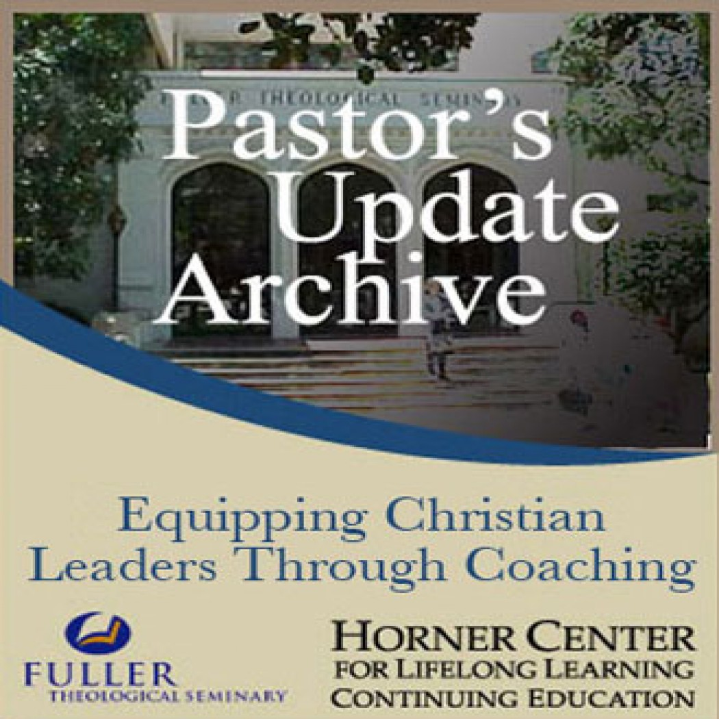 Pastor's Update: 7013 -  Equipping Christian Leaders Through Coa