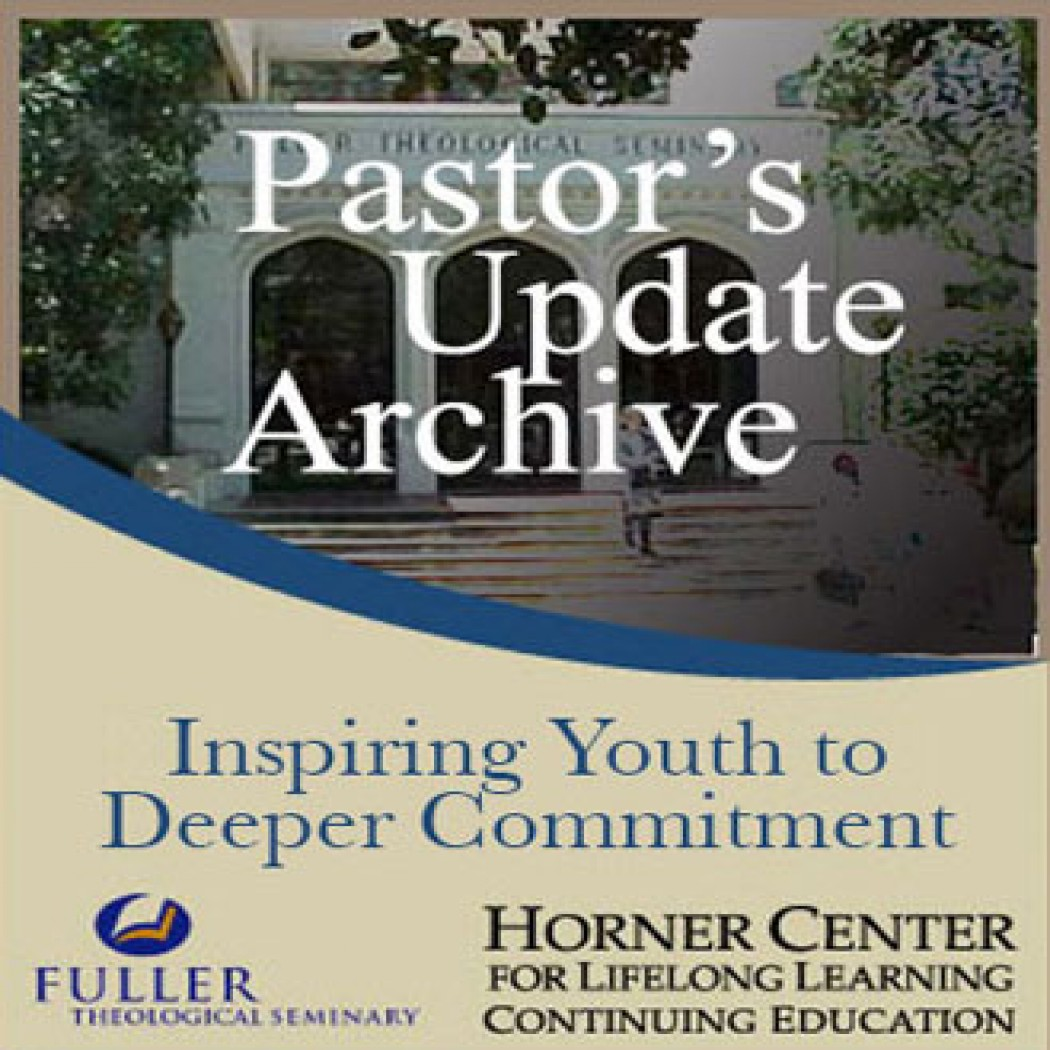 Pastor's Update: 3540 - Inspiring Youth to Deeper Commitment