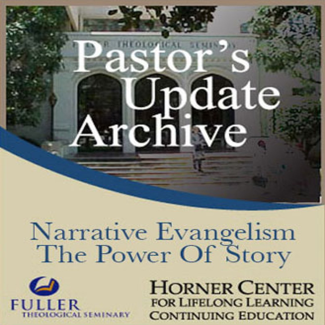 Pastor's Update: 7012 -  Narrative Evangelism: The Power of Stor