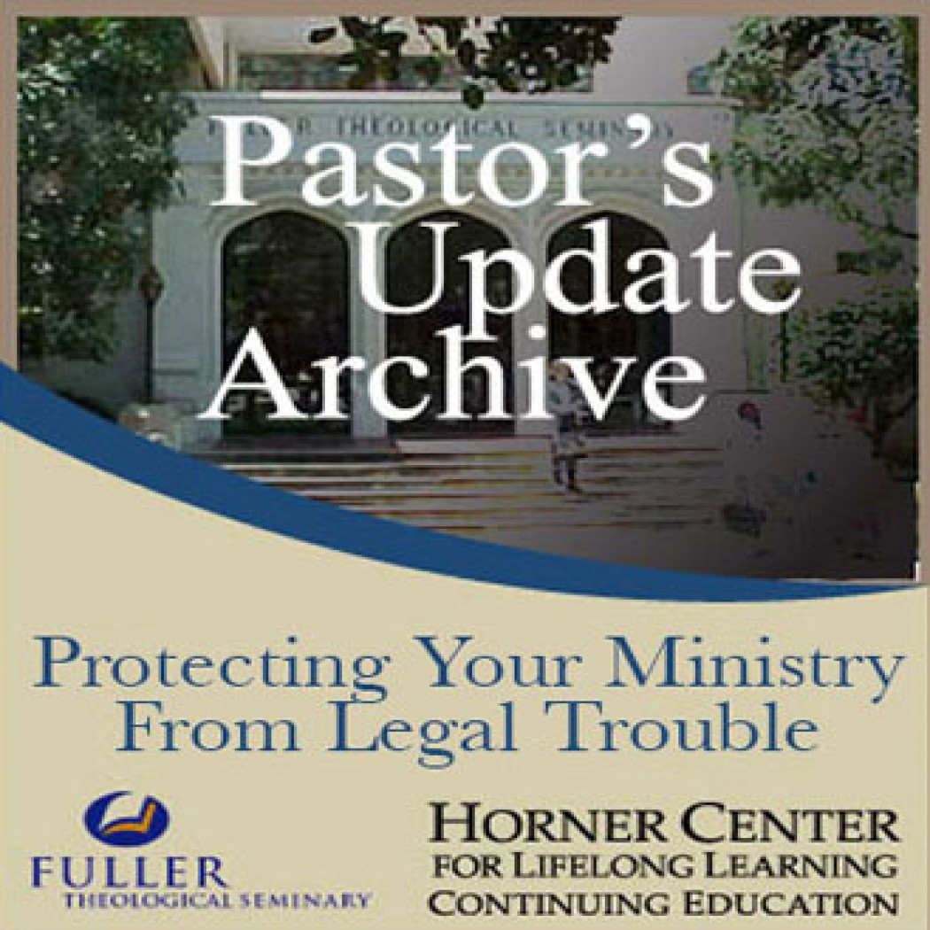 Pastor's Update: 5023 - Protecting Your Ministry from Legal Trou